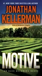 Motive - An Alex Delaware Novel ebook by Jonathan Kellerman