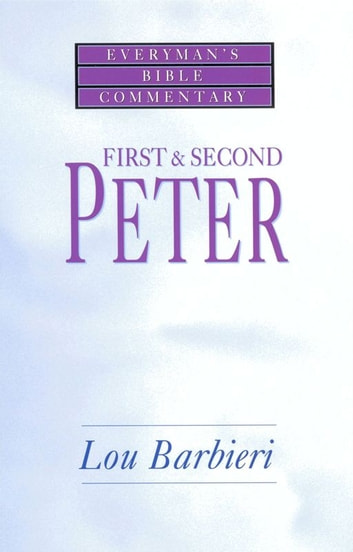 First & Second Peter- Everyman's Bible Commentary 電子書 by Louis Barbieri