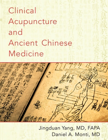 Clinical acupuncture and ancient chinese medicine ebook by jingduan clinical acupuncture and ancient chinese medicine ebook by jingduan yangdaniel a monti fandeluxe Gallery
