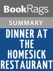 Dinner at the Homesick Restaurant by Anne Tyler Summary & Study Guide ebook by BookRags