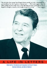 Reagan - A Life In Letters ebook by Kiron K. Skinner,Annelise Anderson,Martin Anderson
