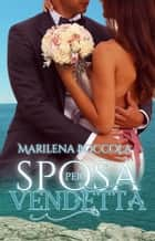 Sposa per vendetta ebook by Marilena Boccola