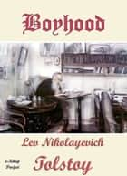 Boyhood - Illustrated eBook by Lev Nikolayevich Tolstoy, C. J. Hogarth, Murat Ukray