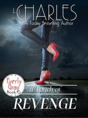 a Touch of Revenge - The Everly Gray Adventures ebook by L.j. Charles