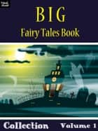 Big Fairy Tales Book Collection Volume 1 ebook by Ray Kay