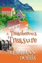 A Treacherous Treasure ebook by Leighann Dobbs