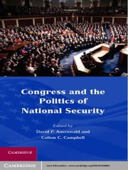 Congress and the Politics of National Security ebook by David P. Auerswald,Colton C.  Campbell