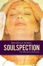 Soulspection - A Collection of Poetry ebook by Michelle Borel