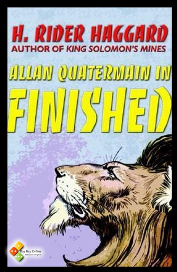 Finished - Allan Quatermain .8 eBook by Henry Rider Haggard