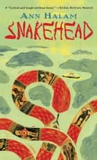 Snakehead eBook by Ann Halam