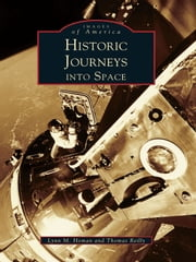 Historic Journeys Into Space ebook by Lynn M. Homan,Thomas Reilly