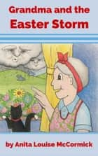 Grandma and the Easter Storm ekitaplar by Anita McCormick