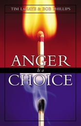 Anger Is a Choice ebook by Tim LaHaye,Bob Phillips