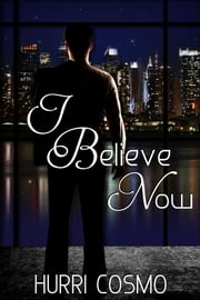 I Believe Now - Sequel to Until You ebook by Hurri Cosmo