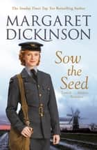 Sow the Seed eBook by Margaret Dickinson