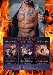 Taming The Bad Boy Billionaire Three Book Bundle ebook by Sierra Rose