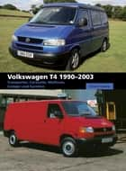 Volkswagen T4 1990-2003 - Transporter, Caravelle, Multivan, Camper and Eurovan ebook by Richard Copping