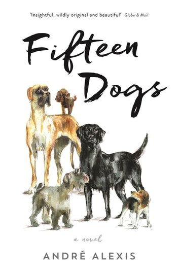 Fifteen Dogs ebook by André Alexis