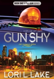 Gun Shy - 20th Anniversary Special Edition ebook by Lori L. Lake