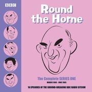Round the Horne: Complete Series One - March 1965 - June 1965 audiobook by Barry Took, Marty Feldman