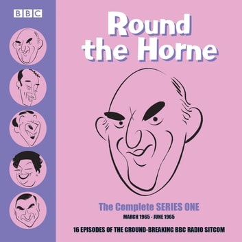 Round the Horne: Complete Series One - March 1965 - June 1965 audiobook by Barry Took,Marty Feldman