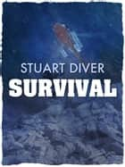 Survival: The inspirational story of the Thredbo disaster's sole survivor ebook by