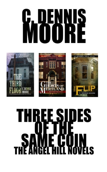 Three Sides of the Same Coin - The Angel Hill novels ebook by C. Dennis Moore