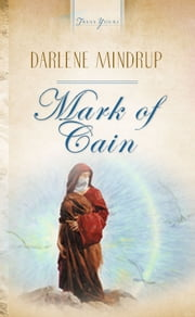 Mark Of Cain ebook by Darlene Mindrup