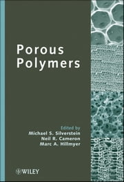 Porous Polymers ebook by Michael S. Silverstein,Neil R. Cameron,Marc A. Hillmyer