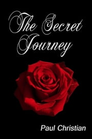 The Secret Journey ebook by Paul Christian