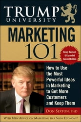 Trump University Marketing 101 - How to Use the Most Powerful Ideas in Marketing to Get More Customers ebook by Don Sexton