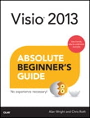Visio 2013 Absolute Beginner's Guide ebook by Alan Wright,Chris Roth