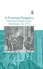 A Protestant Purgatory ebook by Laurie Throness
