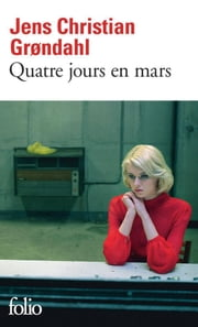 Quatre jours en mars ebook by Jens Christian Grondahl