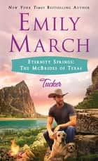 Tucker - Eternity Springs: The McBrides of Texas ebook by Emily March