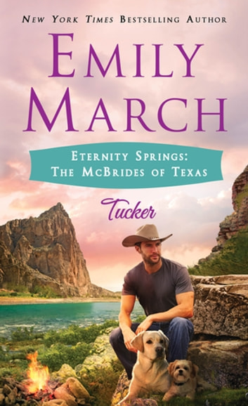 Eternity Springs: The McBrides of Texas - Tucker ebook by Emily March