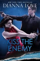 Kiss The Enemy: Slye Temp Book 3 ebook by Dianna Love