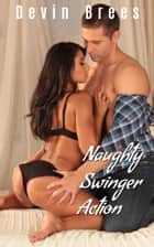 Naughty Swinger Action ebook by Devin Brees