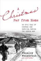 A Christmas Far from Home ebook by Stanley Weintraub