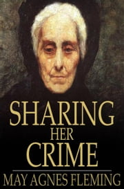 Sharing Her Crime ebook by May Agnes Fleming