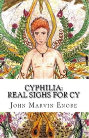Cyphilia: Real Sighs for Cy ebook by Mirvan Ereon