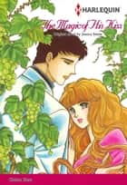 THE MAGIC OF HIS KISS (Harlequin Comics) - Harlequin Comics ebook by Jessica Steele, Chieko Hara