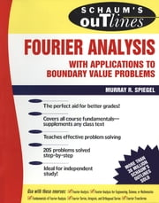 Schaum's Outline of Fourier Analysis with Applications to Boundary Value Problems ebook by Murray Spiegel