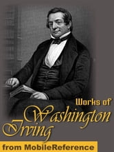 Works Of Washington Irving: The Sketch-Book Of Geoffrey Crayon (32 Stories, Includes The Legend Of Sleepy Hollow, Little Britain And Rip Van Winkle). Also The Crayon Papers And Many Other Works. (Mobi Collected Works) ebook by Washington Irving