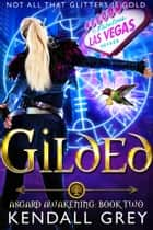 Gilded ebook by Kendall Grey