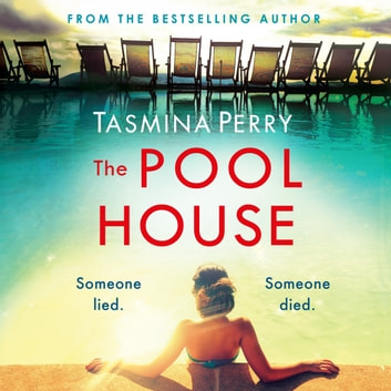 The Pool House - Someone lied. Someone died. audiobook by Tasmina Perry