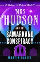 Mrs Hudson and the Samarkand Conspiracy ebook by