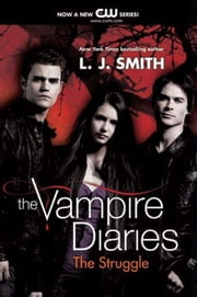 The Vampire Diaries: The Struggle ebook by Kobo.Web.Store.Products.Fields.ContributorFieldViewModel