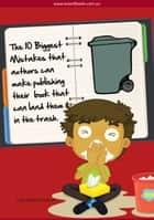 The 10 Biggest Mistakes That Authors Can Make Publishing Their Book ebook by Julie Marie Henson