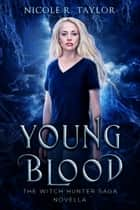 Young Blood ebook by Nicole R. Taylor
